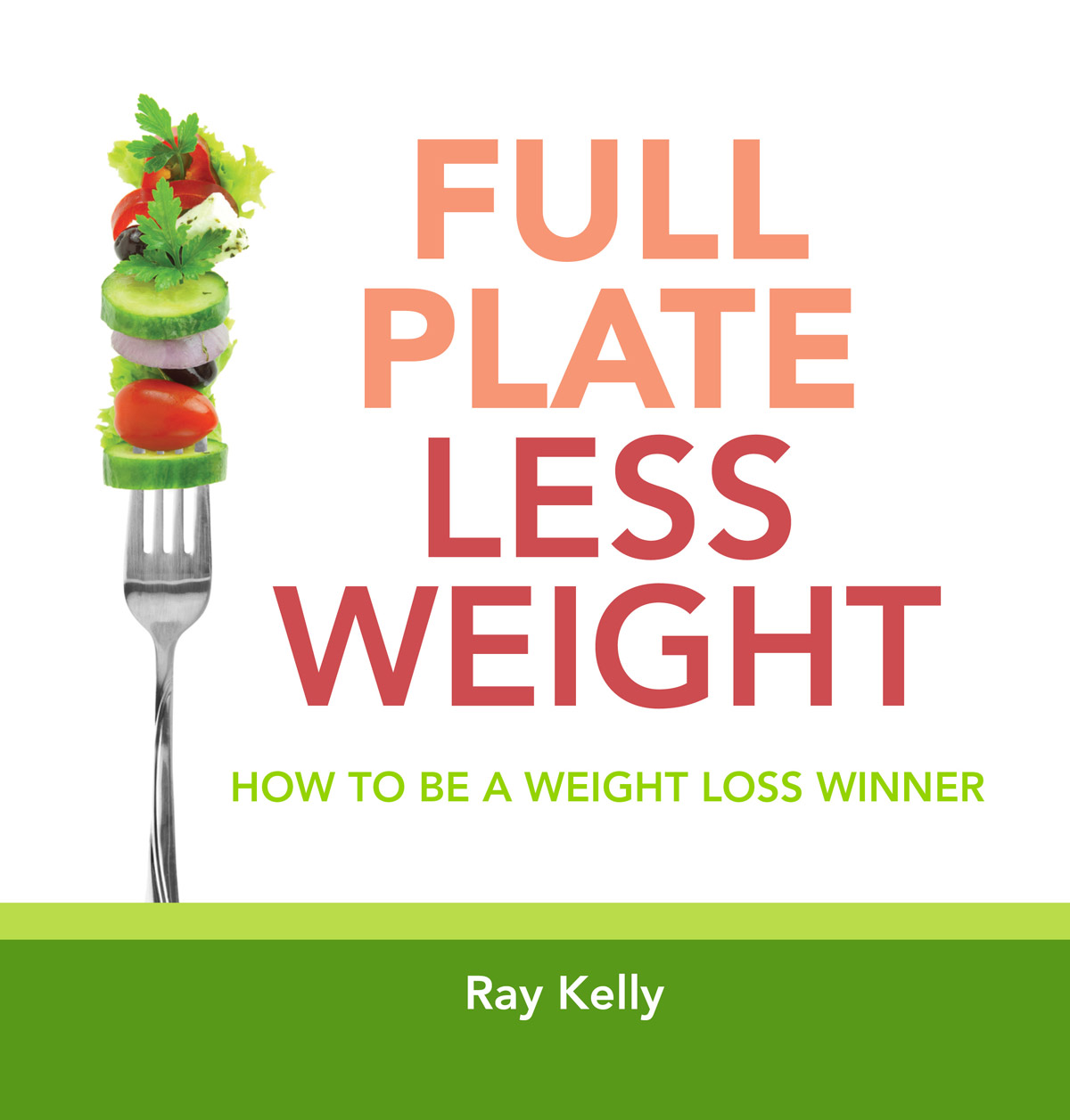 Full Plate Less Weight - Ray Kelly